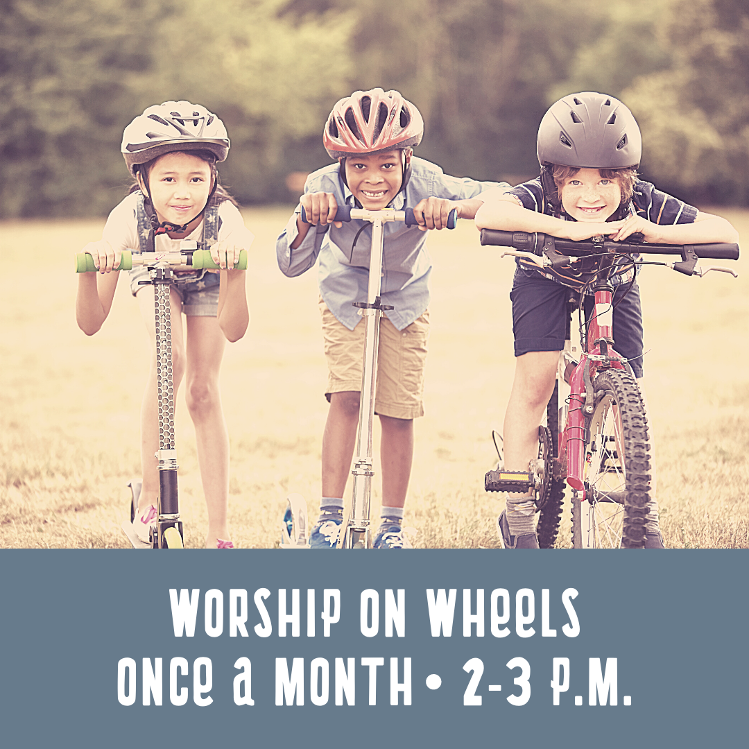 Copy of Worship on Wheels 2nd Sundays 2-3 p.m.